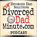 Divorced Dad Minute Podcasts